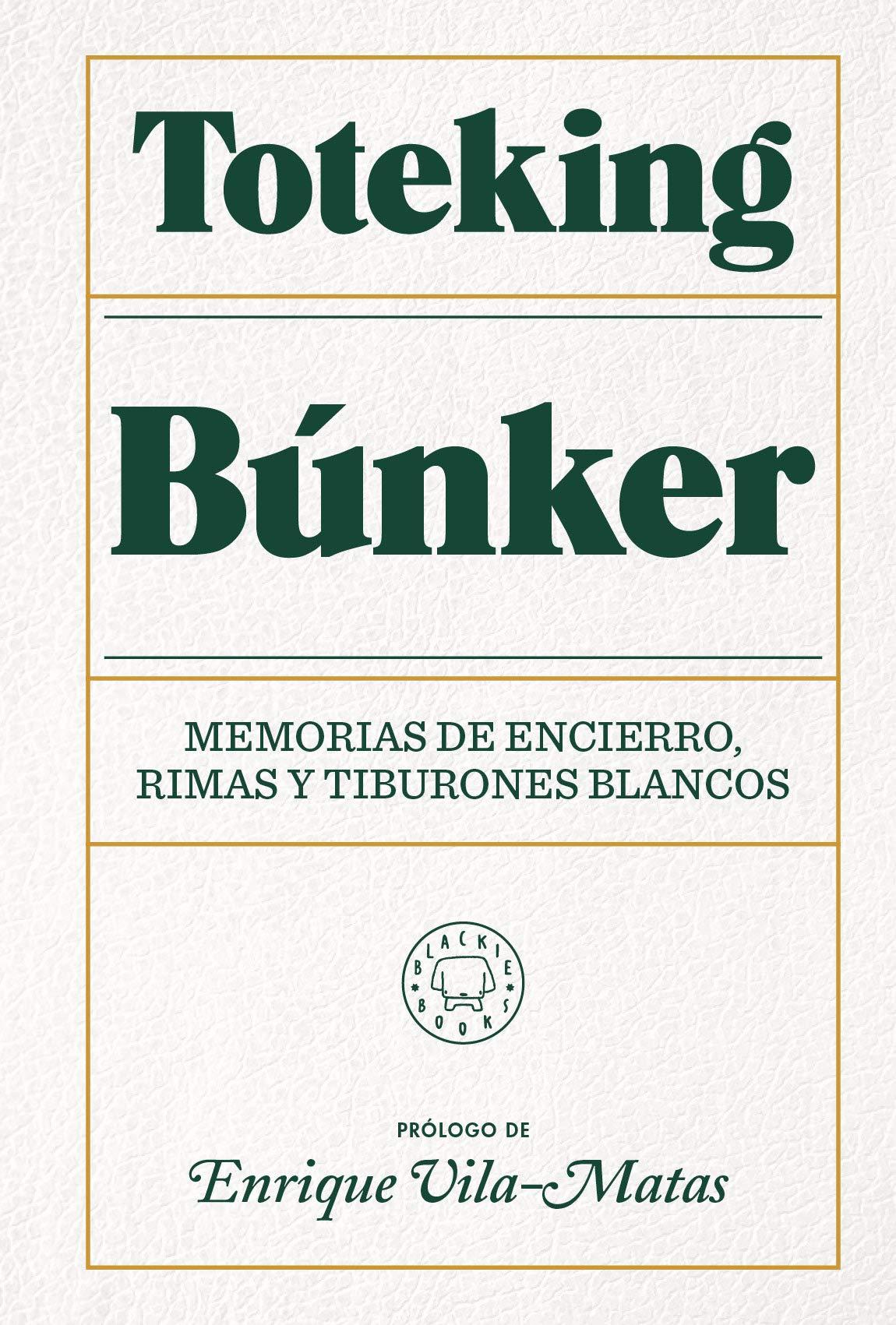 Búnker: Memorias de encierro, rimas y tiburones blancos.: Amazon.es:  Toteking, Vila-Matas, Enrique: Libros