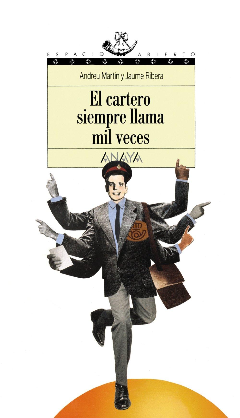 El cartero siempre llama mil veces/ The Mail Man Always Calls a Thousand Times (Espacio abierto) (Spanish Edition) pdf epub