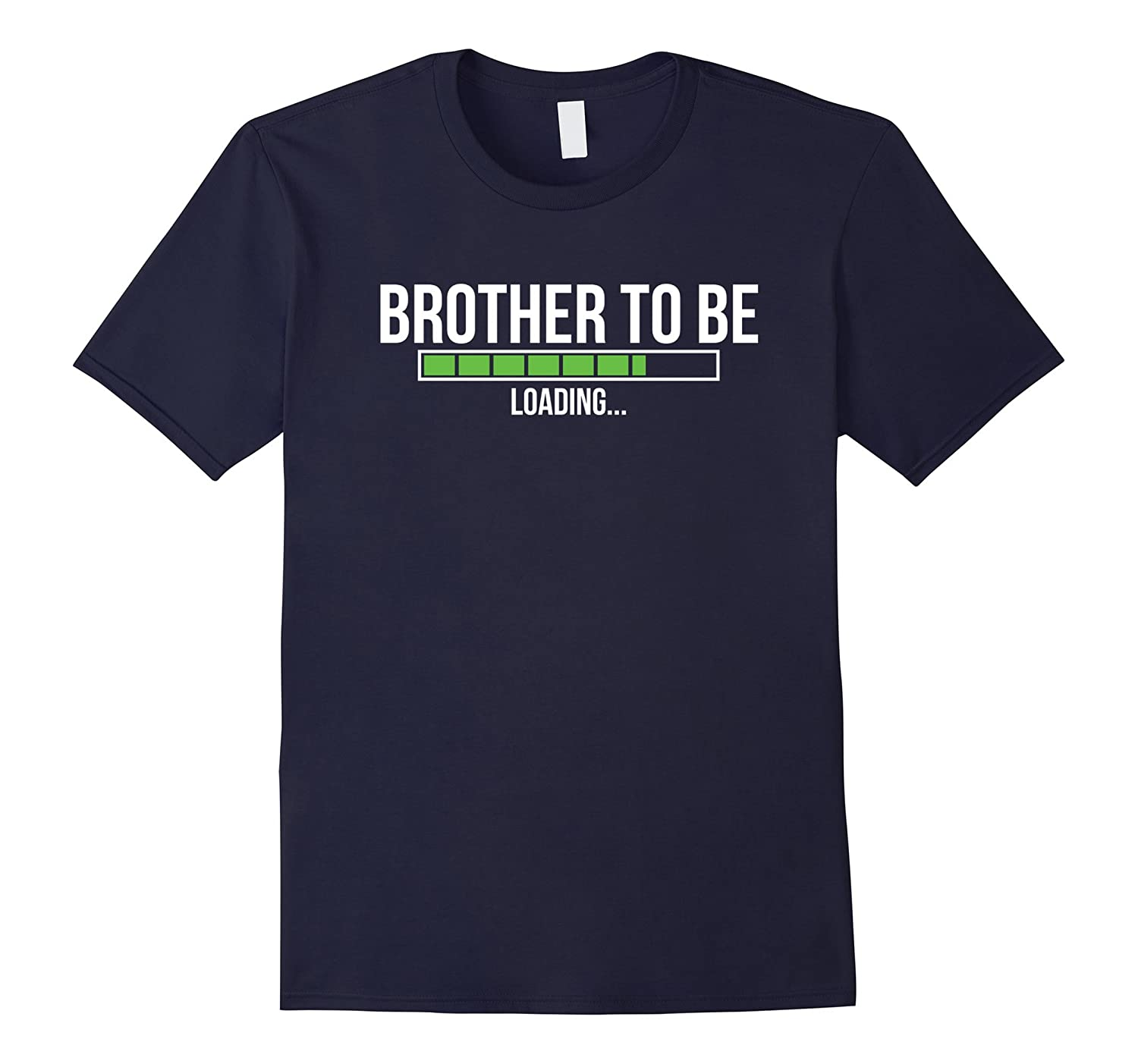 Brother To Be Loading  Soon To Be Brother Shirt-BN