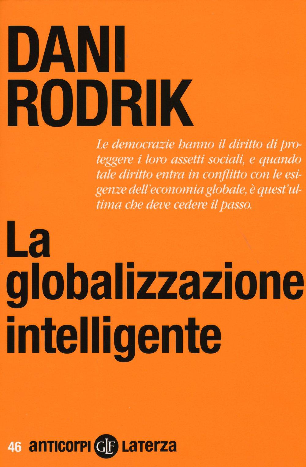 La globalizzazione intelligente Copertina flessibile – 16 apr 2015 Dani Rodrik N. Cafiero Laterza 8858106776