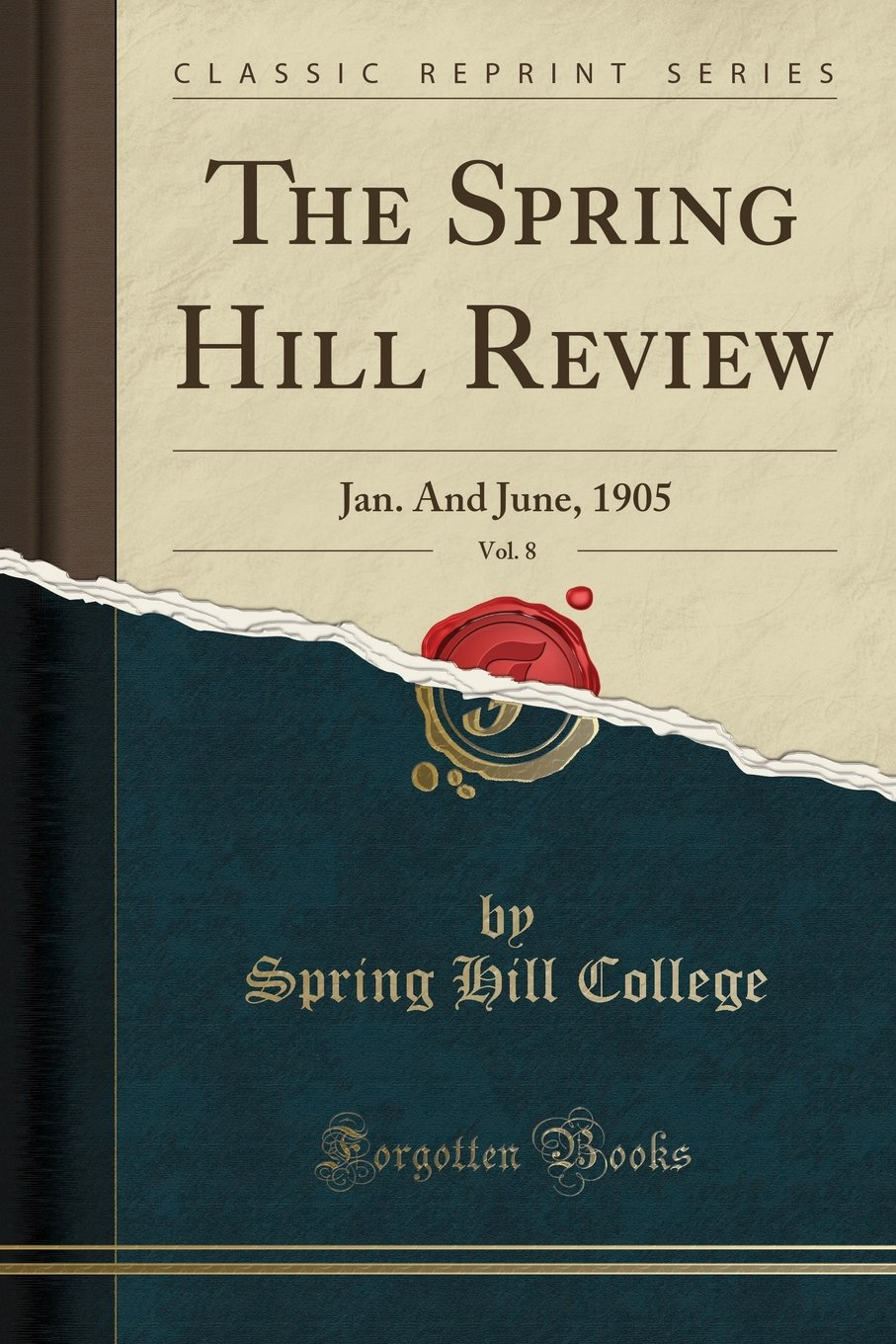 The Spring Hill Review, Vol. 8: Jan. And June, 1905 (Classic Reprint) ebook