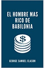 El Hombre Mas Rico De Babilonia (Spanish Edition) Kindle Edition