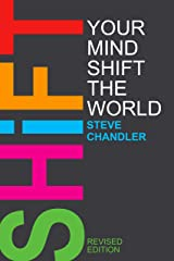 Shift Your Mind Shift The World Kindle Edition