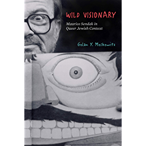 Wild Visionary: Maurice Sendak in Queer Jewish Context (Stanford Studies in Jewish History and Culture)