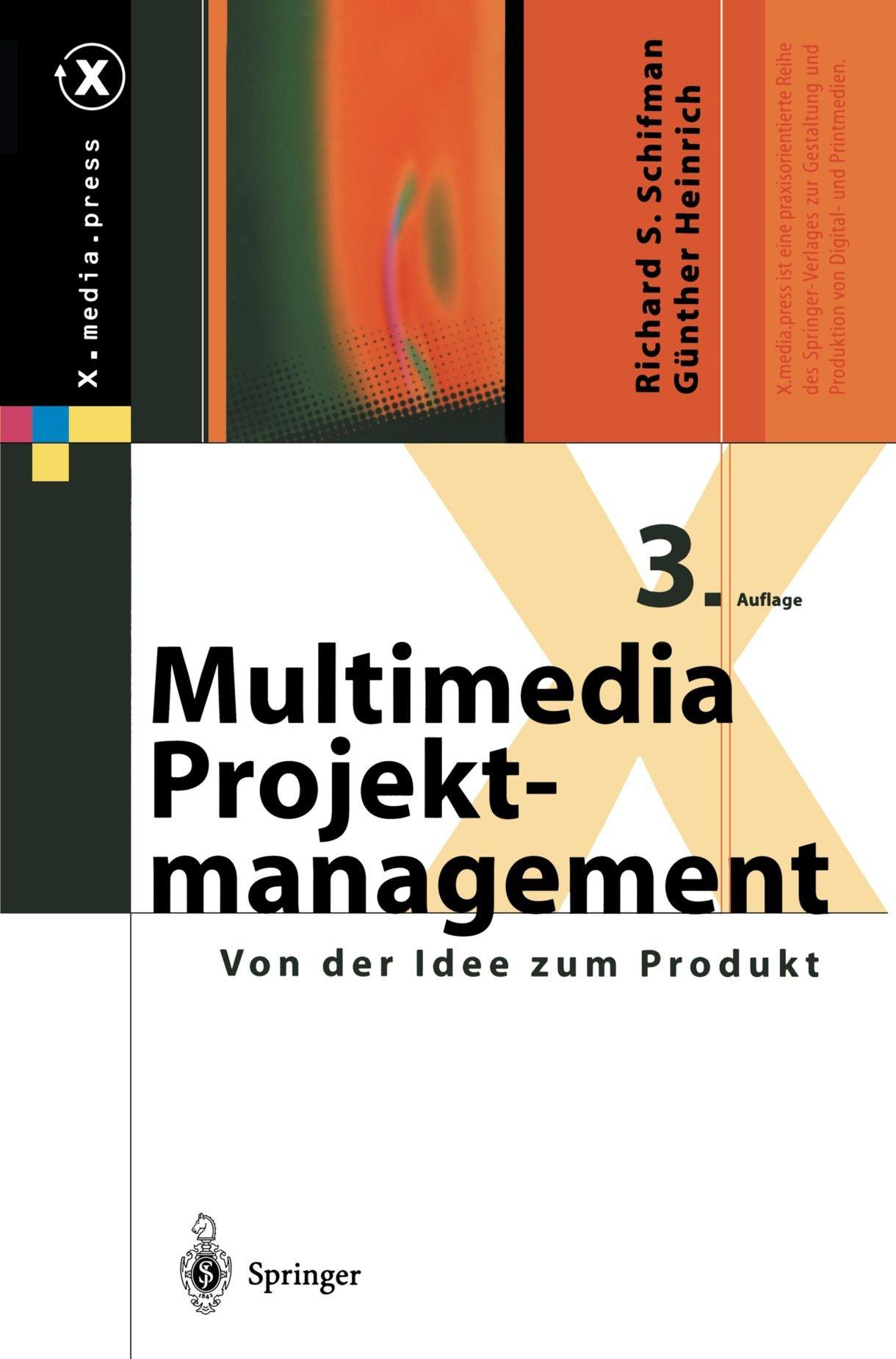 Multimedia-Projektmanagement: Von der Idee zum Produkt (X.media.press) (German Edition)