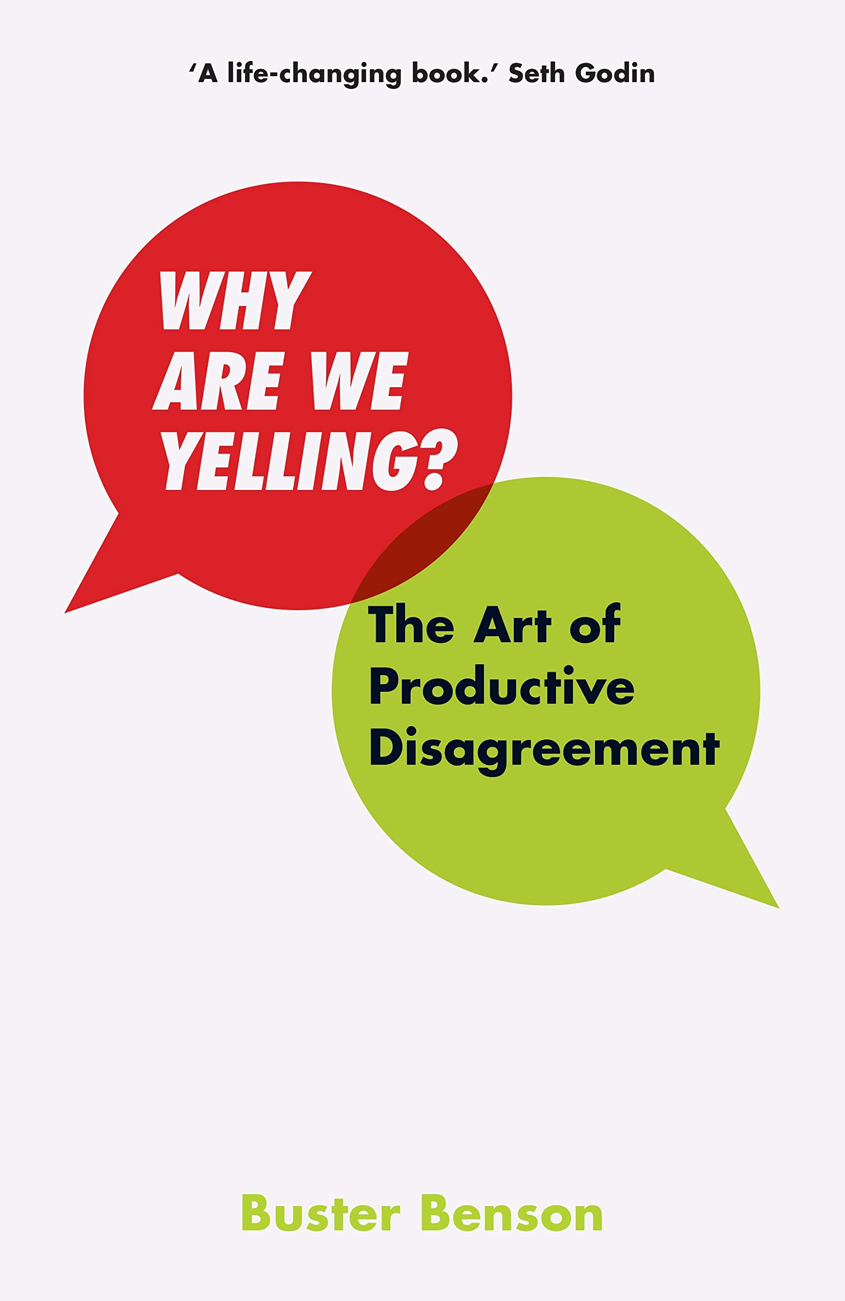 Why Are We Yelling  The Art Of Productive Disagreement