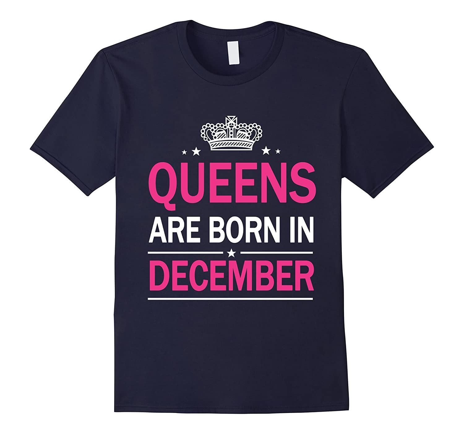 Women's Queens Are Born In December - Birthday T-Shirt-Art