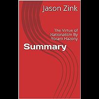 Summary: The Virtue of Nationalism By Yoram Hazony