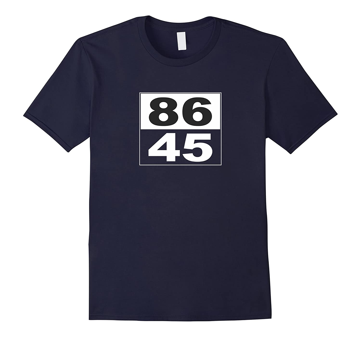 86 45 - Anti-Trump T-shirt - 86 the 45th President-BN