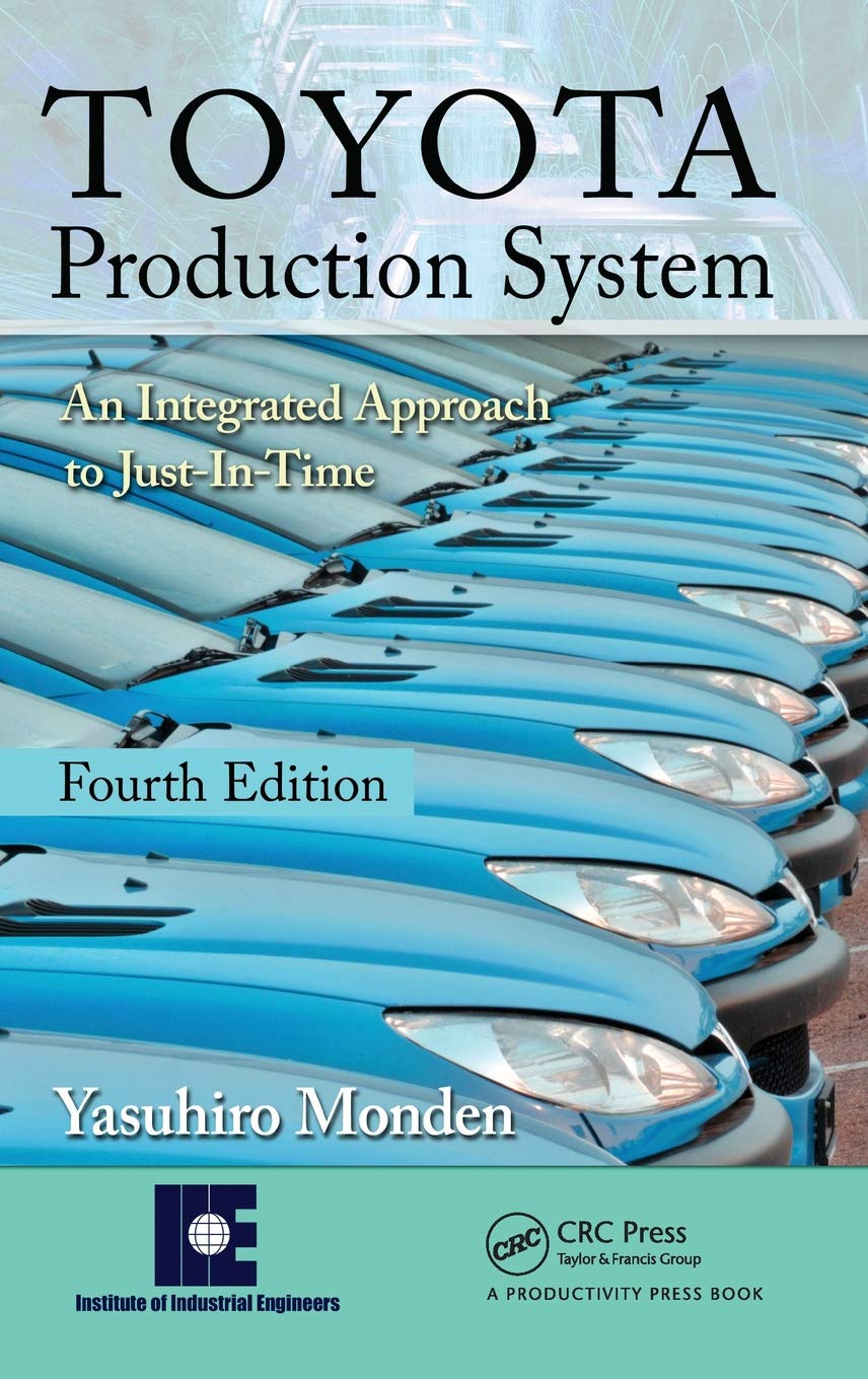 Buy Toyota Production System: An Integrated Approach to Just-In-Time, 4th  Edition Book Online at Low Prices in India | Toyota Production System: An  ...