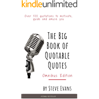 The Big Book of Quotable Quotes (Omnibus): Over 500 Quotations to motivate, guide and amuse you