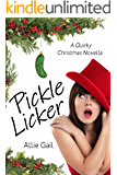 Pickle Licker: A Quirky Christmas Novella