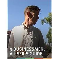 3 Businessmen: A User's Guide