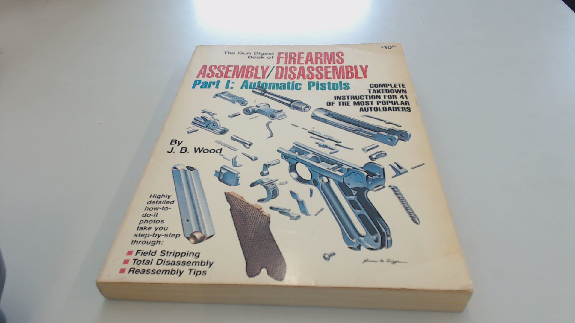 The Gun Digest Book Of Firearms Assemblydisassembly Part I