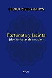 Fortunata y Jacinta  (Con Notas)(Biografía)(Ilustrado): (dos historias de casadas) (Spanish Edition)