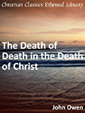 Death of Death in the Death of Christ - Enhanced Version