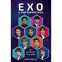 EXO: K-Pop Superstars: The Unofficial Biography