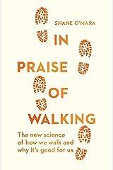 In Praise of Walking Hardcover