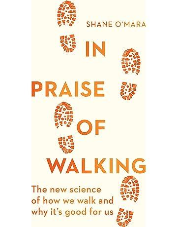 In Praise of Walking: Amazon co uk: Shane O'Mara: Books