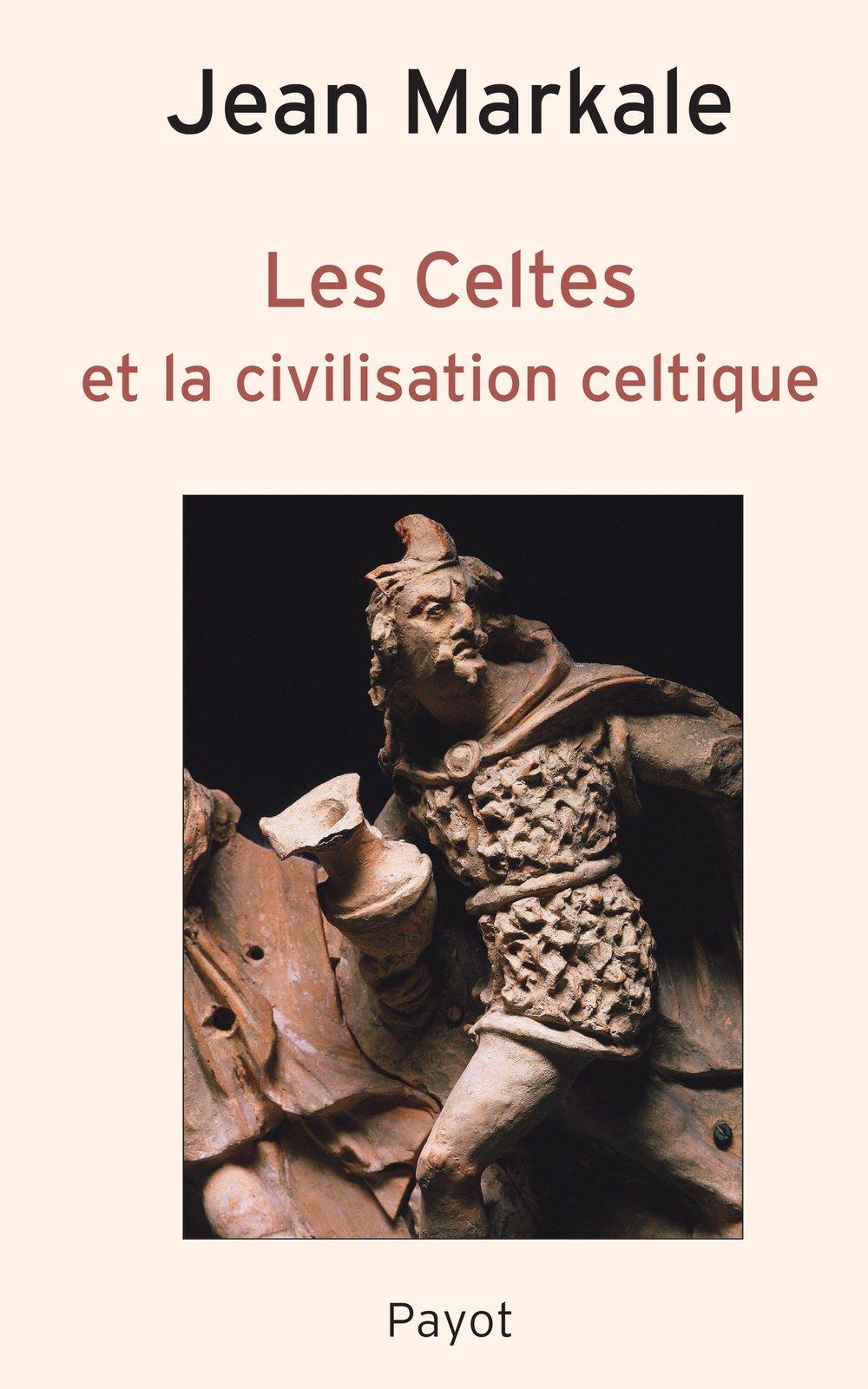 Les Celtes et la civilisation celtique - Jean Markale