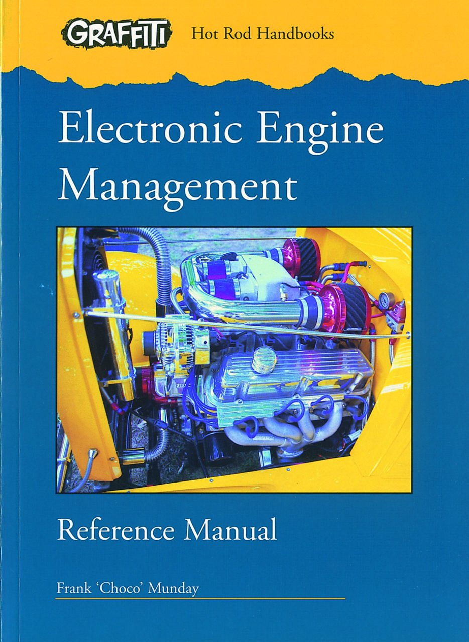 Electronic Engine Management Reference Manual (Graffiti Hot Rod Handbooks):  Frank Choco Munday: 9780949398901: Amazon.com: Books