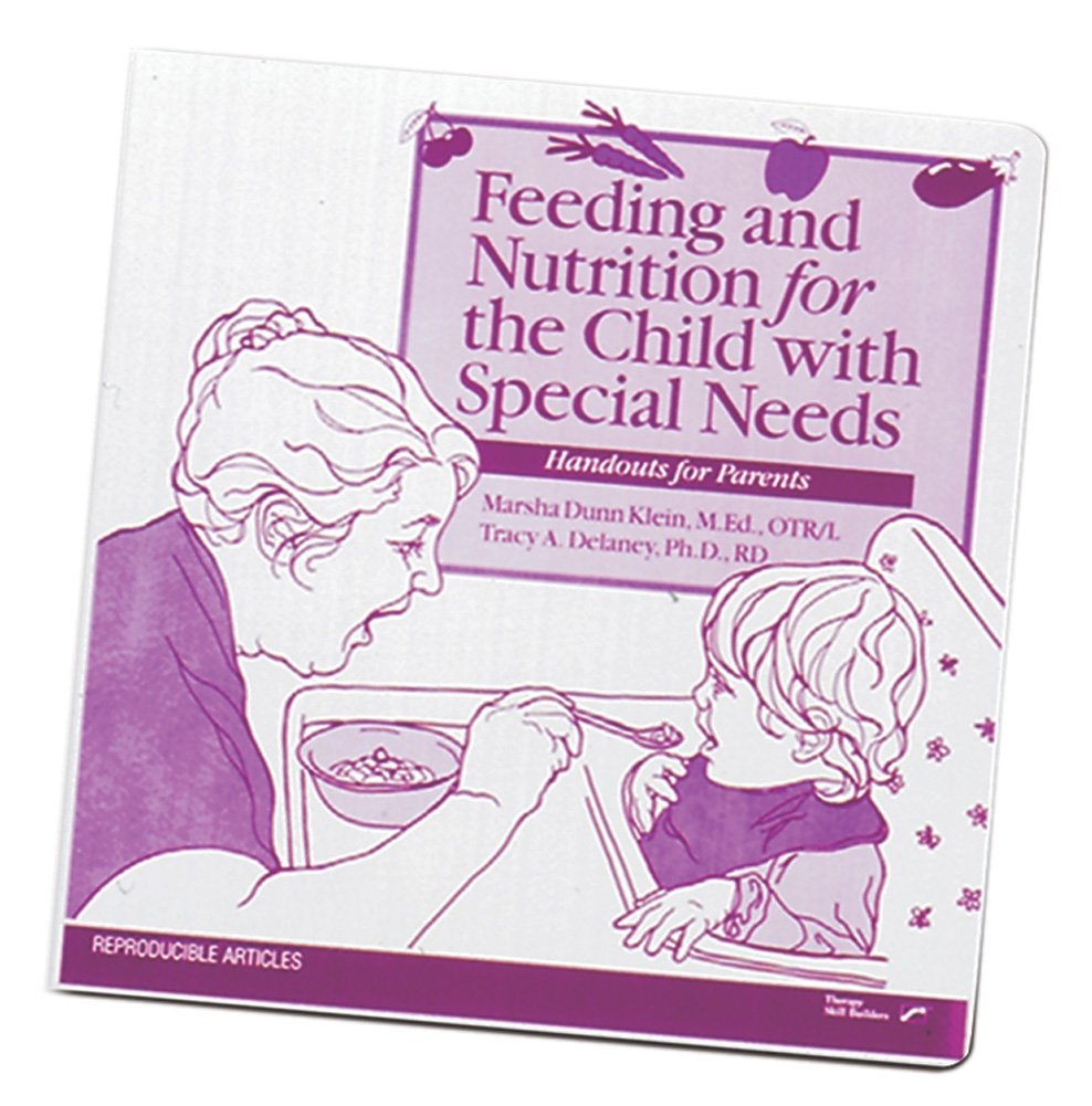 Feeding And Nutrition For The Child With Special Needs, by Marsha Dunn Klein and Tracy A Delaney