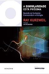 A singularidade está próxima: quando os humanos transcendem a biologia (Coleção Os Livros do Observatório) (Portuguese Edition) Kindle Edition
