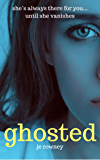 Ghosted: She's always there for you...until she vanishes