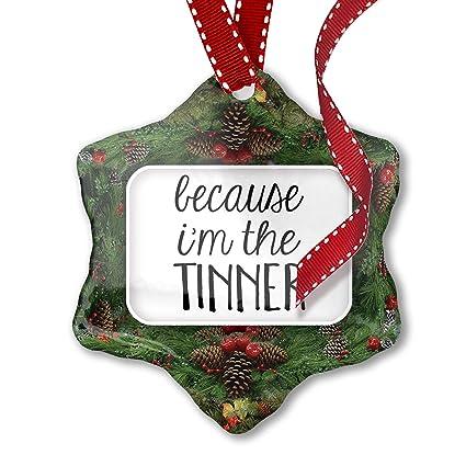 Christmas Tinner.Amazon Com Neonblond Christmas Ornament Because I M The