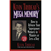 Kevin Trudeau's Mega Memory: How to Release Your Superpower Memory in 30 Minutes or Less a Day (English Edition)