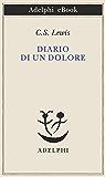 Diario di un dolore (Piccola biblioteca Adelphi)