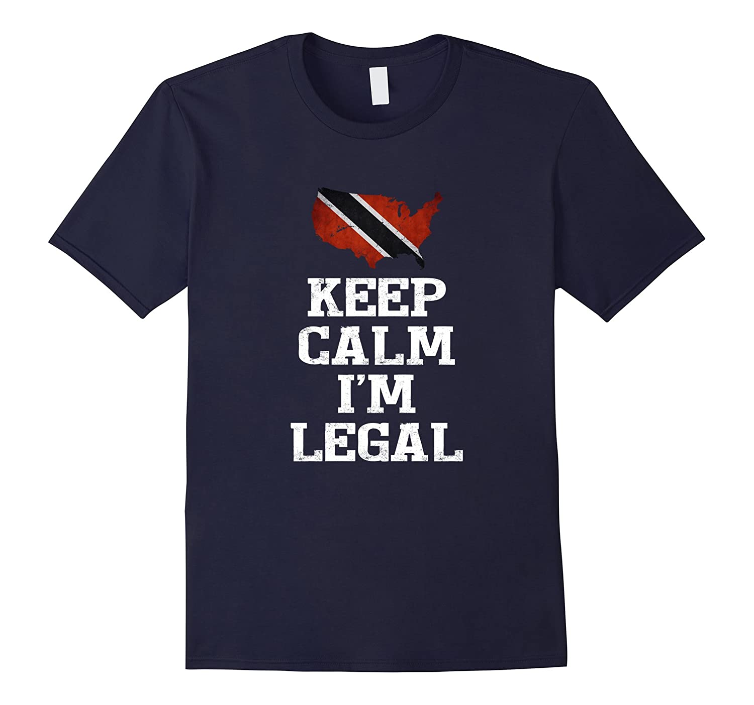 Keep Calm I'm Legal ~ Funny t-shirt Trinidad & Tobago Flag-TH