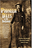 Pioneer Days in the Southwest from 1850 to 1879: Thrilling Descriptions of Buffalo Hunting, Indian Fighting and…