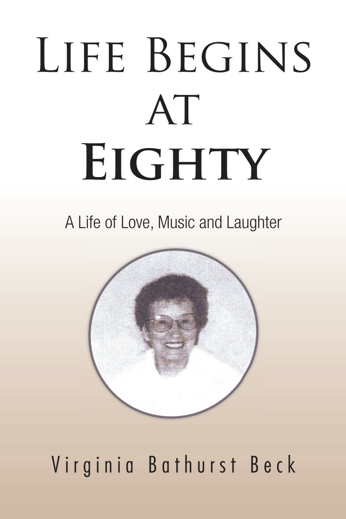 Download Life Begins at Eighty: A Life Of Love, Music and Laughter PDF ePub ebook