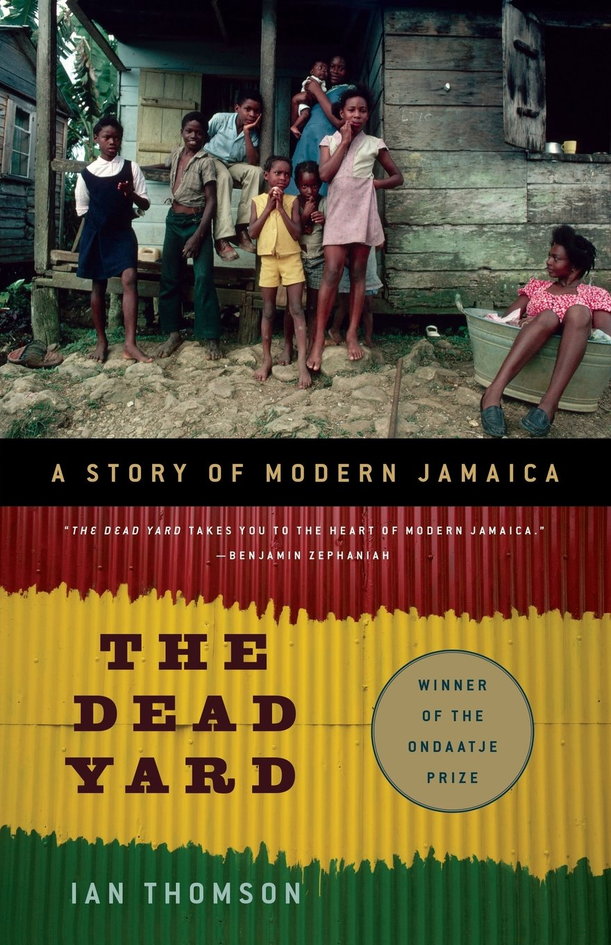 The Dead Yard: A Story of Modern Jamaica PDF