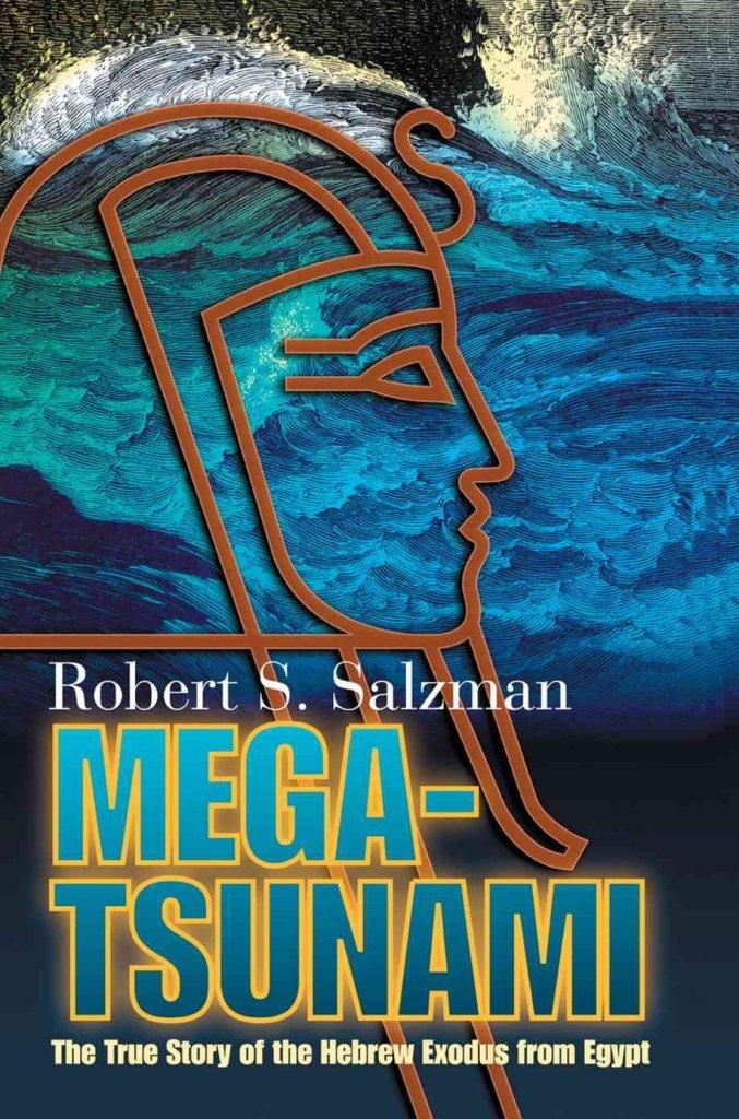 [ Mega-Tsunami: The True Story of the Hebrew Exodus from Egypt [ MEGA-TSUNAMI: THE TRUE STORY OF THE HEBREW EXODUS FROM EGYPT BY Salzman, Robert S ( Author ) Apr-29-2005[ MEGA-TSUNAMI: THE TRUE STORY OF THE HEBREW EXODUS FROM EGYPT [ MEGA-TSUNAMI: THE TRUE STORY OF THE HEBREW EXODUS FROM EGYPT BY SALZMAN, ROBERT S ( AUTHOR ) APR-29-2005 ] By Salzman, Robert S ( Author )Apr-29-2005 Paperback By Salzman, Robert S ( Author ) Paperback 2005 ] pdf epub