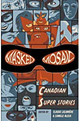 Masked Mosaic: Canadian Super Stories Paperback