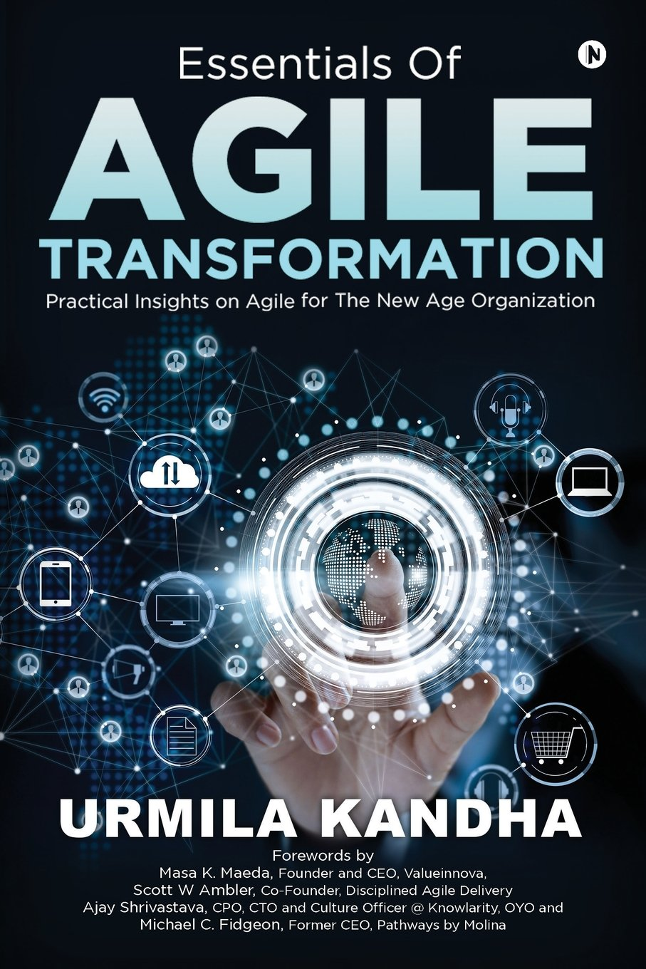Essentials Of Agile Transformation  Practical Insights On Agile For The New Age Organisation