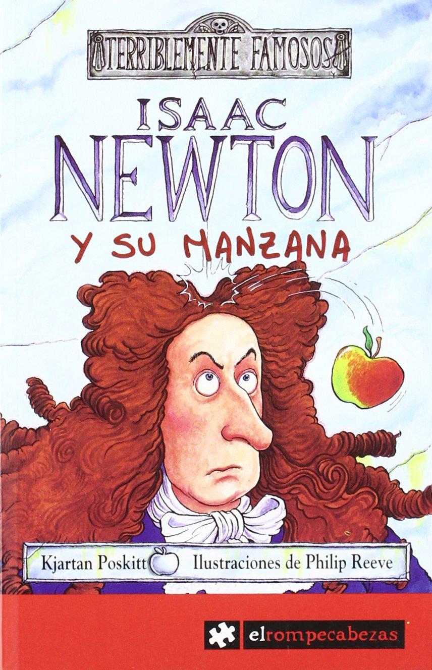 ISAAC NEWTON y su manzana (Terriblemente Famosos): Amazon.es: Kjartan Poskitt: Libros