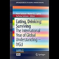 Eating, Drinking: Surviving: The International Year of Global Understanding - IYGU (SpringerBriefs in Global Understanding)