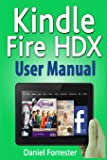 Kindle Fire HDX User Manual: The Ultimate Guide for Mastering Your Kindle HDX