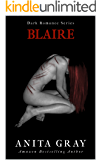Blaire Dark Romance (Part 1) (Dark Romance Series)