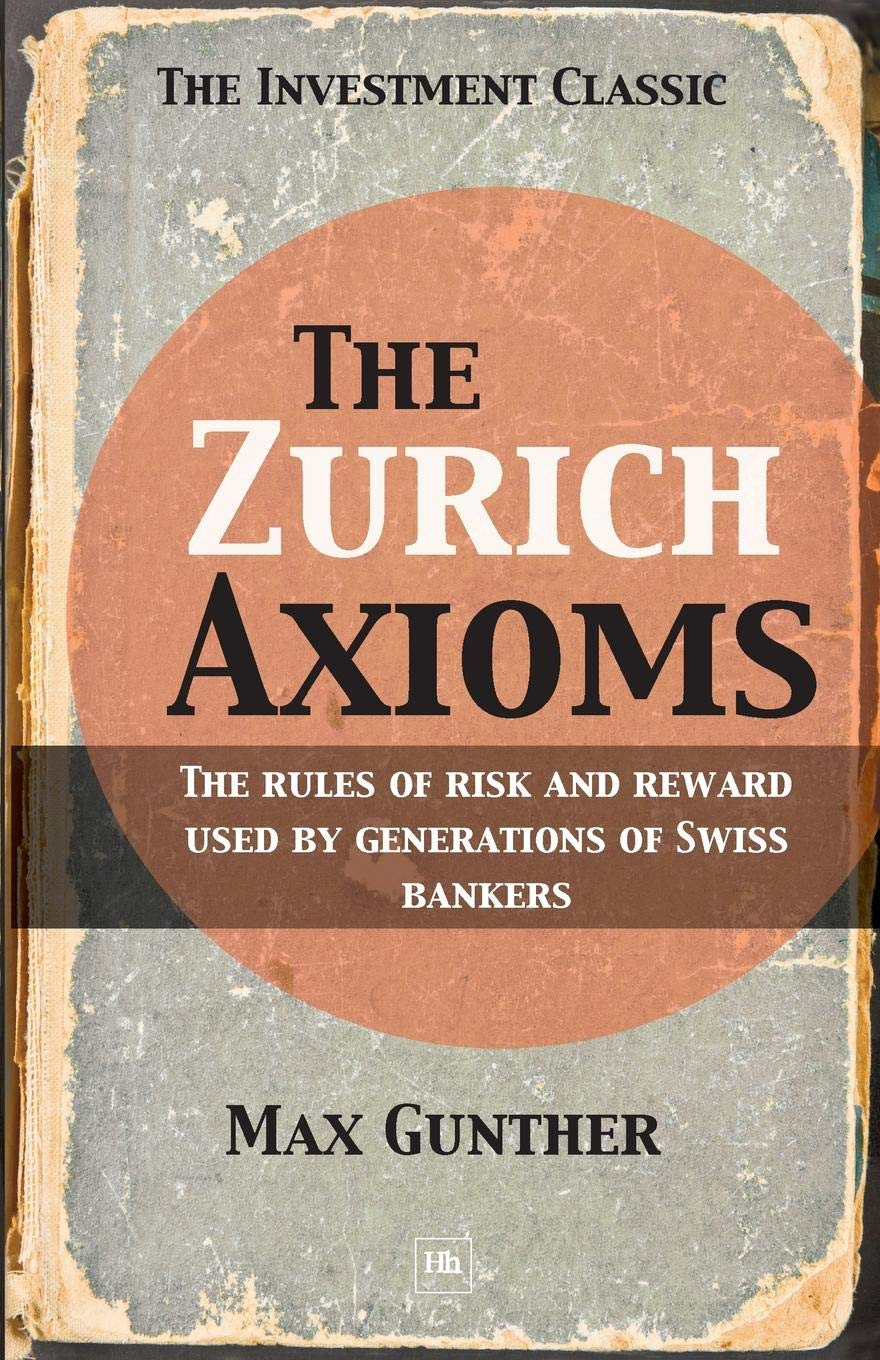 The Zurich Axioms: The rules of risk and reward used by