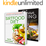 Healthy Eating: Healthy Eating Boxset, Sirtfood and Clean Eating. Better Food For a Better You (Diet & Fitness Series Book 1)