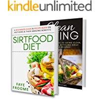 Healthy Eating: Healthy Eating Boxset, Sirtfood and Clean Eating. Better Food For a Better You (Diet & Fitness Series…