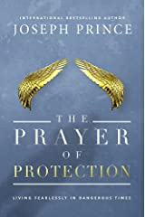 The Prayer of Protection: Living Fearlessly in Dangerous Times Hardcover
