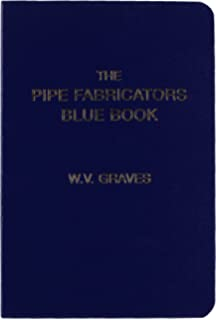 The Pipe Fitters Blue Book: W  V  Graves: 9780970832122