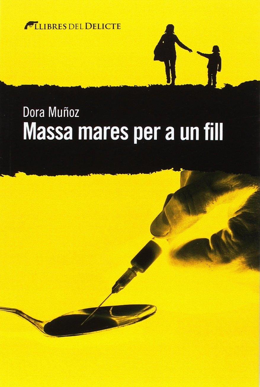 Massa mares per a un fill (Llibres del Delicte): Amazon.es: Muñoz ...