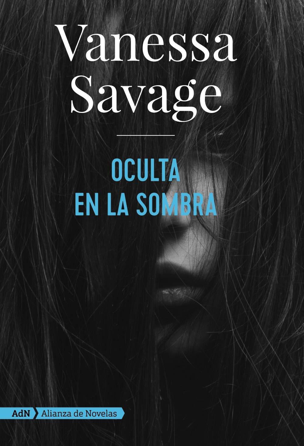 Oculta en la sombra (AdN) (Adn Alianza De Novelas): Amazon.es: Vanessa  Savage, Pilar de la Peña Minguell: Libros