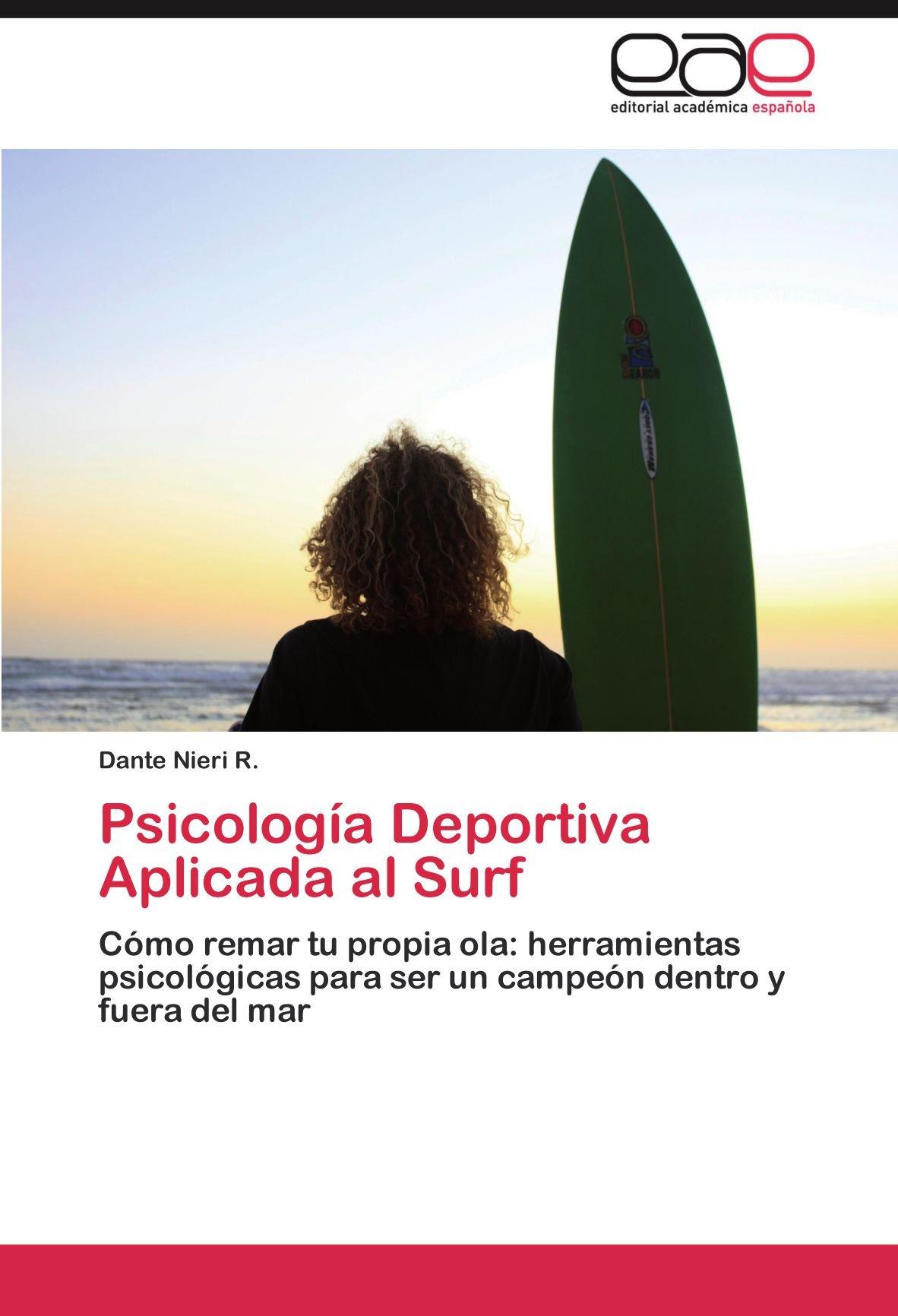 Psicología Deportiva Aplicada al Surf: Amazon.es: Nieri R. Dante: Libros